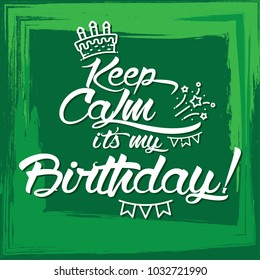 Keep Calm it's my Birthday Green Poster