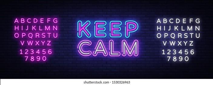 Keep Calm Neon Text Vector. Keep Calm neon sign, design template, modern trend design, night signboard, night bright advertising, light banner, light art. Vector illustration. Editing text neon sign.