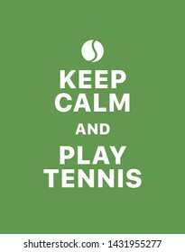 Keep calm and play tennis. Creative poster concept. Typography poster. Card of invitation. Motivation. Modern lettering inspirational quote isolated on green background
