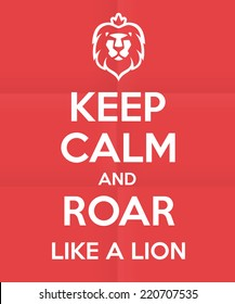 'Keep calm and roar like a lion' humorous funny quote royal british motivational poster design