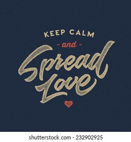 'Keep calm and Spread love' vintage motivational hand drawn brush script lettering for t shirt apparel, print, poster, card design, typographic composition, vector