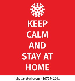 KEEP CALM AND STAY AT HOME. Coronavirus symbol. Coronavirus self-quarantine illustration. Coronavirus print. Vector.