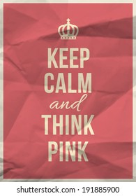 Keep calm and and think pink quote on pink crumpled paper texture with frame