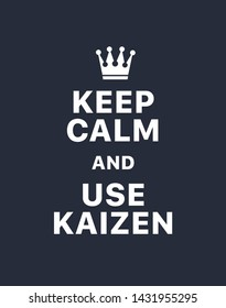 Keep calm and use kaizen. Creative poster concept. Typography poster. Card of invitation. Motivation. Modern lettering inspirational quote isolated on dark blue background