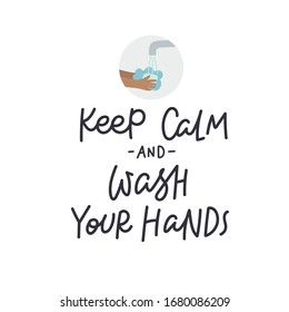 Keep calm and wash hands lettering quote postcard calligraphy. Coronavirus epidemic or pandemic concept vector illustration. Simple flat character cartoon style clip art for quarantine instruction.
