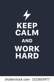 Keep calm and work hard. Creative poster concept.