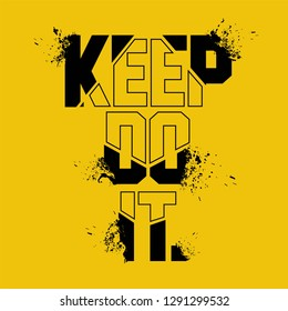 Keep do it slogan, textile printing drawing, t-shirt graphic design - Vector