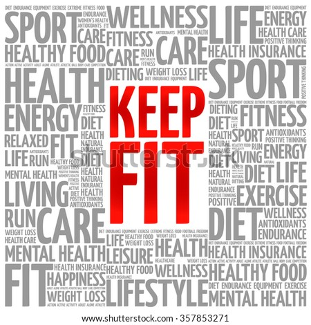 how do you keep fit and healthy
