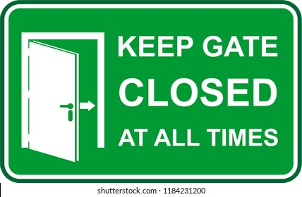 keep gate, closed at all times