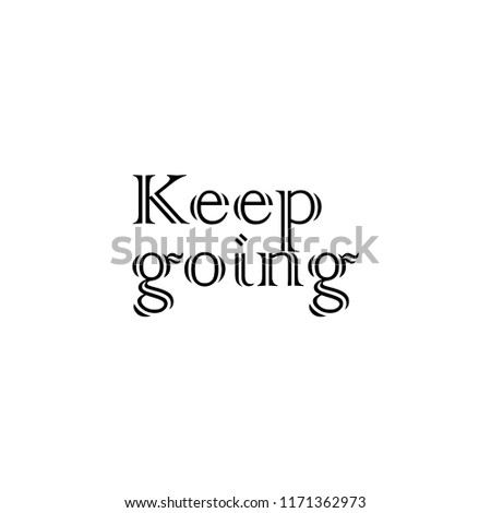 Keep Going Inspirational Vector Quote Black Stock Vector Royalty