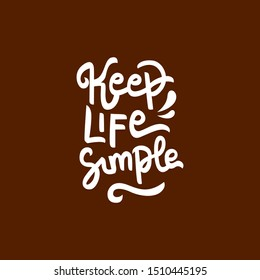 keep life simple hand drawn lettering inspirational and motivational quote