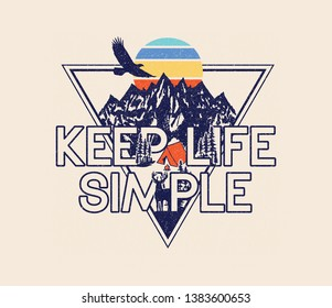 Keep Life Simple Slogan Vintage Mountain, tent, camp fire sun, trees, deer and eagle illustration, outdoor adventure . Vector graphic design for t shirt and other uses.