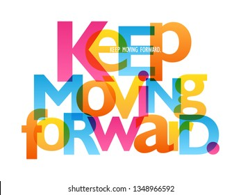 KEEP MOVING FORWARD colorful typography banner