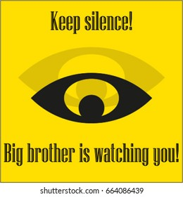 Keep silence! Big Brother is watching you!