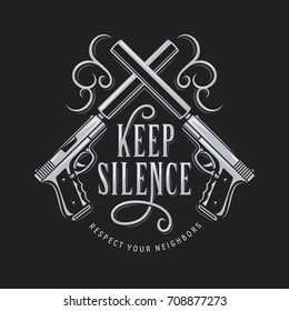 Keep silence t-shirt typography with crossed guns. Hipster lettering design element for prints and posters. Vector vintage illustration.