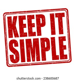 Keep it simple grunge rubber stamp on white background, vector illustration