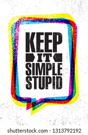 Keep It Simple Stupid. Inspiring Creative Motivation Quote Poster Template. Vector Typography Banner Design Concept On Grunge Texture Rough Background