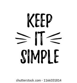 Keep it simple. Vector slogan for t-shirt