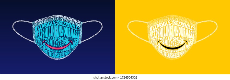 Keep Smile Even If You Wear a Face Mask. Keep Smiling in your mask text warp illustration, isolated on solid yellow and blue gradient.