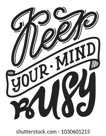Keep Your Mind Busy. Hand-lettered quote