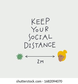 Keep your social distance lettering quote postcard calligraphy. Coronavirus epidemic or pandemic concept vector illustration. Simple flat character cartoon style clip art for quarantine instruction.