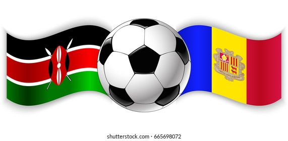 Kenyan and Andorran wavy flags with football ball. Kenya combined with Andorra isolated on white. Football match or international sport competition concept.