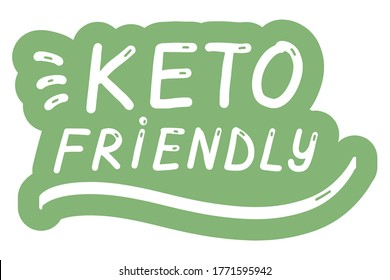 Keto Friendly. Ketogenic diet concept.Logo, badge, poster, banner template. Lettering calligraphy illustration. Vector eps handwritten brush trendy sticker with text isolated on white background.