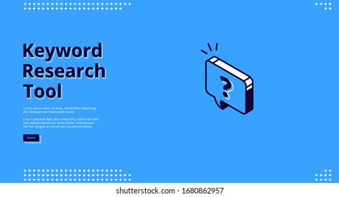 Keyword research tool isometric landing page. Seo optimization concept, with question mark in speech bubble on blue background. Key words analysis service 3d vector illustration, line art web banner