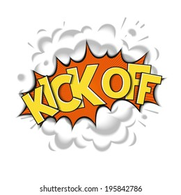 Kick off - pop art design. Cartoon comic art with realistic smoke and lettering. Vector eps 10