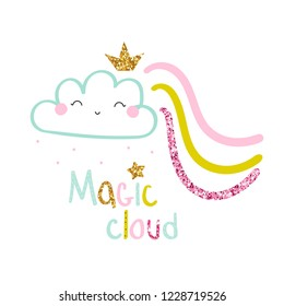Kids cute print with magic cloud and rainbow. Fashion graphic. Vector hand drawn illustration.