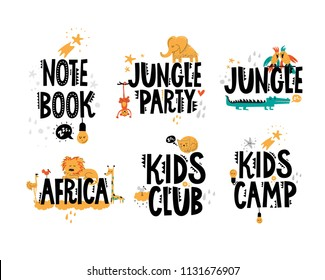 KIDS design quotes set with cute animals in cartoon style. Kids design elements. Hand drawn lettering. Note book, Jungle party, Africa, Kids club, Kids camp. Vector illustration