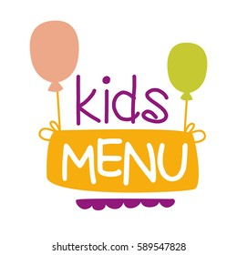 Kids Food, Cafe Special Menu For Children Colorful Promo Sign Template With Text And Balloons