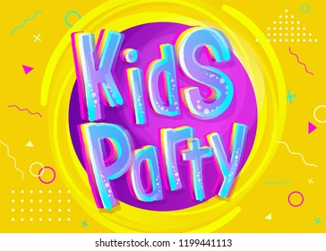 Kids Party Vector Illustration in Cartoon Style. Bright and Colorful Banner for Kids Birthday or Anniversary Party. Funny Sign for Event Decoration. Yellow Background with Childish Pattern.