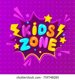 Kids zone banner, emblem or logo in cartoon style. Place for fun and play. Vector illustration.