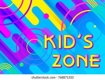 Kids Zone Banner, memphis concept . Playroom Decoration. Funny Sign for kids game Room.Vector vibrant cartoon background . Trendy geometric shapes. Used in advertising, kid's theme products.