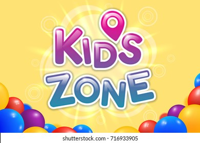 Kids zone colorful banner. Caramel text on yellow background with colored plastic balls. Poster for children's area. Bright decoration for childish playground. Vector eps 10.