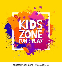 Kids zone colorful banner. Cartoon letters and splashes in Grunge abstract paint brush colorful background. Vector illustration.