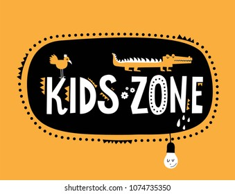 Kids zone sign with cute cartoon animals illustration for children's playroom. Light bulb, bird, crocodile, cloud, drops, flowers. Vector illustration