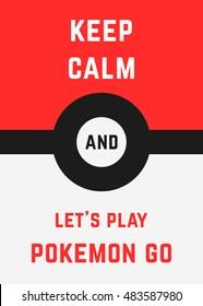 Kiev, Ukraine - September 12, 2016: Keep calm and lets play Pokemon Go. Poster design on meeting fans of the pop game Pokemon Go in Kiev city