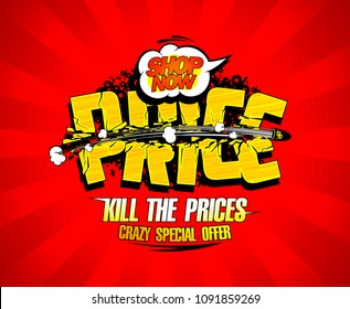 Kill the prices, crazy special offer, sale banner with bullet