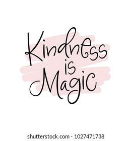 Kindness is Magic. Vector poster calligraphy with phrase and abstract decor. Handdrawn brush elements in soft palette. Isolated typography motivational card. Design lettering for t-shirt,sticker,print
