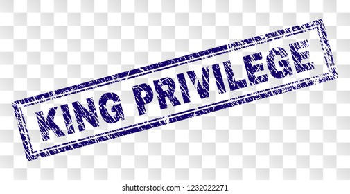 KING PRIVILEGE stamp seal print with grunge style and double framed rectangle shape. Stamp is placed on a transparent background. Blue vector rubber print of KING PRIVILEGE label with grunge texture.