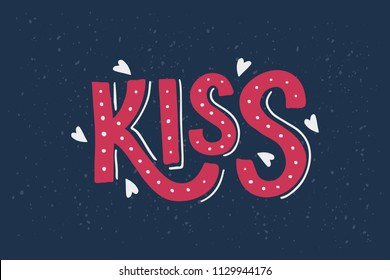Kiss - handwritten lettering with red lips, hearts. World Kissing Day lettering. Template for card, poster, print. Vector illustration on grunge background.