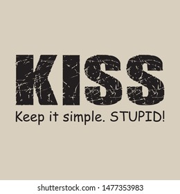 Kiss keep it simple stupid - Vector illustration design for banner, t-shirt graphics, fashion prints, slogan tees, stickers, cards, poster, emblem and other creative uses