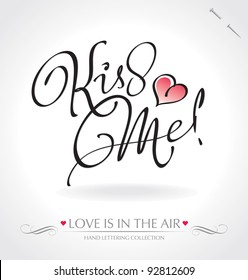 'kiss me' hand lettering - hand made calligraphy; scalable and editable vector illustration;
