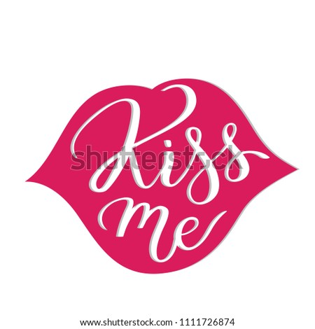 Kiss Me Handwritten Text Slogan Words Stock Vector Royalty Free