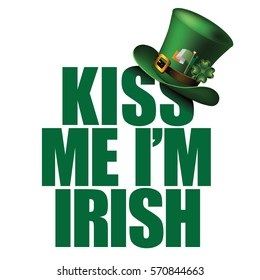 Kiss me I'm Irish t-shirt or poster design with leprechaun hat. For celebration of Saint Patrick's Day. EPS 10 vector.