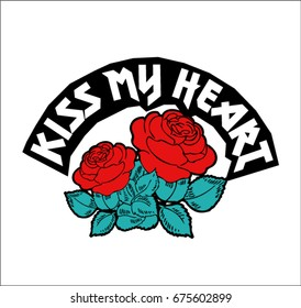 Kiss My Heart Text with red roses, rock and roll print in vector.