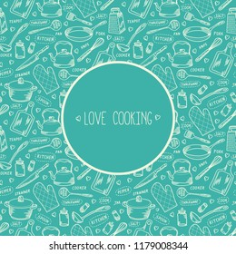 Kitchen cook concept illustration and vector seamless pattern. Hand drawn kitchenware accessories card template with love cooking lettering