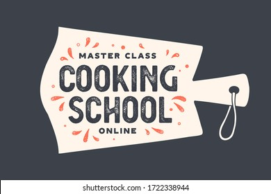 Kitchen cutting board. Logo for Cooking school with cutting board and calligraphy lettering text Cooking school, online master class. Old school typography. Vector Illustration